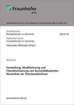 Herstellung, Modifizierung und Charakterisierung von borcarbidbasierten Keramiken als Thermoelektrikum. von Feng,  Bing, Michaelis,  Alexander