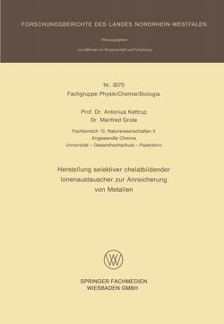 Herstellung selektiver chelatbildender Ionenaustauscher zur Anreicherung von Metallen von Kettrup,  Antonius
