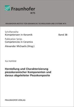 Herstellung und Charakterisierung piezokeramischer Komponenten und daraus abgeleiteter Piezokomposite. von Hohlfeld,  Kai, Michaelis,  Alexander