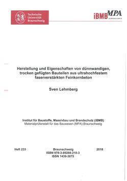 Herstellung und Eigenschaften von dünnwandigen, trocken gefügten Bauteilen aus ultrahochfestem faserverstärkten Feinkornbeton von Lehmberg,  Sven