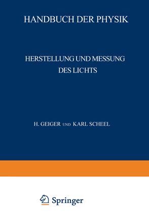 Herstellung und Messung des Lichts von Behnken,  H., Brodhun,  E., Dreisch,  Th., Eggert,  J., Frerichs,  R., Geiger,  H., Hopmann,  J., Jensen,  Chr., Konen,  H., Laski,  G., Lax,  E., Ley,  H., Löwe,  F., Pirani,  M., Pringsheim,  P., Rahts,  W., Scheel,  Karl