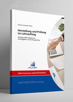 Herstellung und Prüfung im Lohnauftrag von Dr. Christian,  Gausepohl, Dr. Frank,  Böttcher, Dr. Martin W.,  Wesch