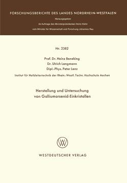 Herstellung und Untersuchung von Galliumarsenid-Einkristallen von Beneking,  Heinz