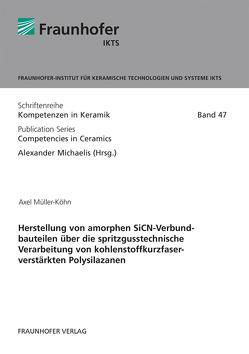 Herstellung von amorphen SiCN-Verbundbauteilen über die spritzgusstechnische Verarbeitung von kohlenstoffkurzfaserverstärkten Polysilazanen. von Michaelis,  Alexander, Müller-Köhn,  Axel