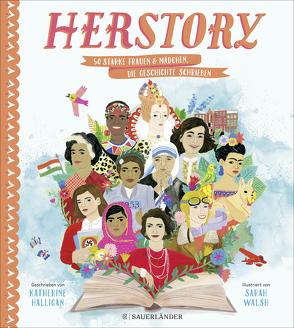 HerStory von Halligan,  Katherine, Hergane,  Yvonne, Walsh,  Sarah