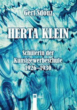 Herta Klein – Schülerin der Kunstgewerbeschule 1926-1930 von Sdouz,  Gert