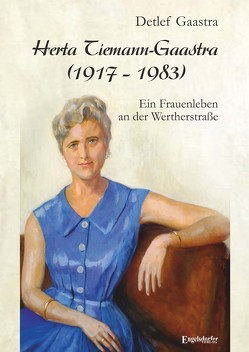 Herta Tiemann-Gaastra (1917 – 1983) von Gaastra,  Detlef