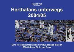 Herthafans unterwegs 2004/05 von Dötsch,  Michael, Heinemann,  Holger, Lehmann,  Kai, Mackenbach,  Lars, Schölzel,  Stefan, Vetter,  Tobias, Voss,  Harald, Wurzbacher,  Marco