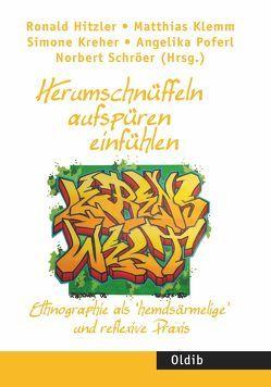 Herumschnüffeln – aufspüren – einfühlen von Hitzler,  Ronald, Klemm,  Matthias, Kreher,  Simone, Poferl,  Angelika, Schröer,  Norbert