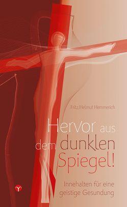 Hervor aus dem dunklen Spiegel! von Hemmerich,  Fritz Helmut
