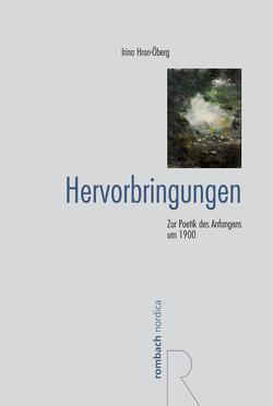 Hervorbringungen von Hron-Öberg,  Irina