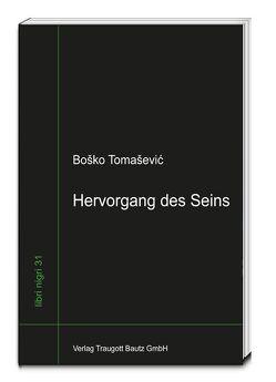 Hervorgang des Seins von Tomasevic,  Bosko