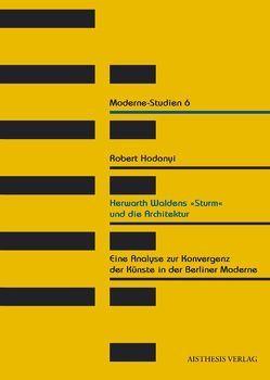 """Herwarth Waldens """"Sturm"""" und die Architektur von Hodonyi,  Robert"""
