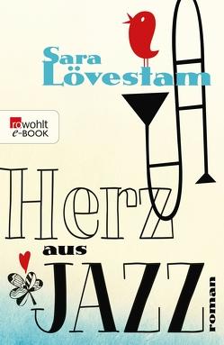 Herz aus Jazz von Baur,  Stephanie Elisabeth, Lövestam,  Sara