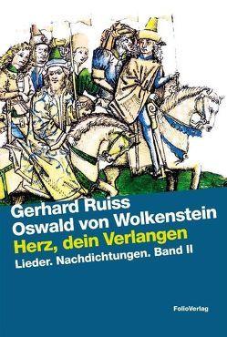 Herz, dein Verlangen von Ruiss,  Gerhard, Wolkenstein,  Oswald von