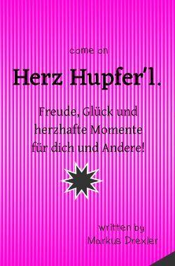 Herz Hupfer'l. von Drexler,  Markus
