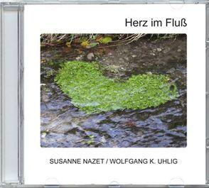 Herz im Fluß von Haug,  Christian M, Nazet,  Susanne, Uhlig,  Wolfgang K