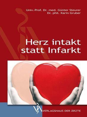 Herz intakt statt Infarkt von Gruber,  Karin, Steurer,  Günter