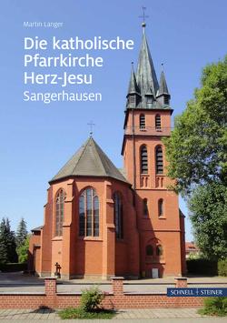 Die katholische Pfarrkirche Herz-Jesu in Sangerhausen von Langer,  Martin