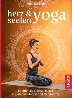 Herz- & Seelen-Yoga von Pöllner,  Andrea
