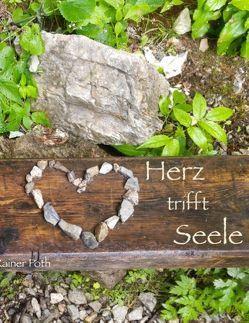 Herz trifft Seele von Poth,  Rainer