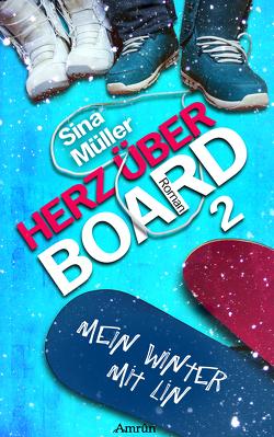 Herz über Board 2: Mein Winter mit Lin von Müller,  Sina