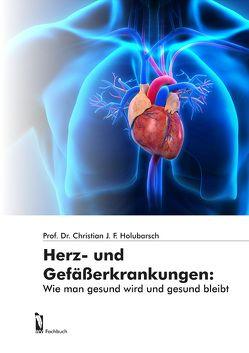 Herz- und Gefäßerkrankungen: von Holubarsch,  Prof. Dr. Christian