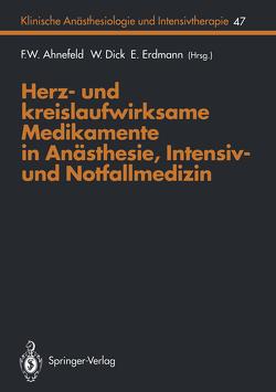 Herz- und kreislaufwirksame Medikamente in Anästhesie, Intensiv- und Notfallmedizin von Ahnefeld,  F.W., Balogh,  D., Baumgart,  D., Bergmann,  H., Brandt,  L., Dämmgen,  J., Dick,  W., Dick,  Wolfgang, Erdmann,  E., Feuerer,  W., Georgieff,  M., Goertz,  A., Griebenow,  R., Haehl,  M., Halmagyi,  M., Heusch,  G., Holtz,  J., Hombach,  Vinzenz, Kilian,  J., Kohl,  F.V., Kromer,  E.P., Lindner,  K.H., Metzler,  H., Motz,  W., Pasch,  T., Peters,  J., Pop,  P., Reinelt,  H., Rügheimer,  E., Schuster,  H.P., Tillmanns,  H.