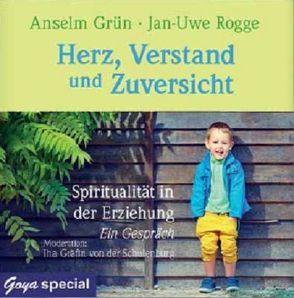 Herz, Verstand und Zuversicht von Grün,  Anselm, Rogge,  Jan-Uwe