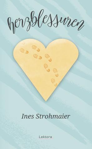 Herzblessuren von Strohmaier,  Ines