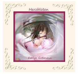 Herzblüten von Goßmann,  Evelyn