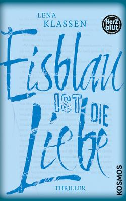 Herzblut: Eisblau ist die Liebe von Klassen,  Lena