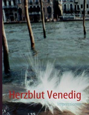 Herzblut Venedig von Pollnauer,  György, Rechenberg,  Inifrau von