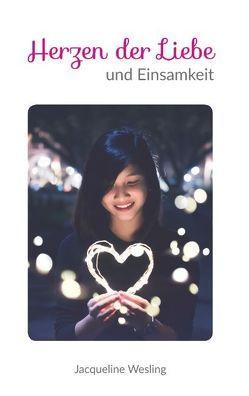 Herzen der Liebe und Einsamkeit von Wesling,  Jacqueline