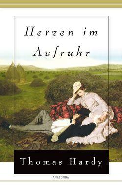 Herzen im Aufruhr (Roman) von Hardy,  Thomas, Schumann,  Eva