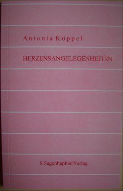 Herzensangelegenheiten von Köppel,  Antonia
