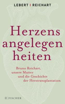 Herzensangelegenheiten von Lebert,  Andreas, Lebert,  Stephan, Reichart,  Bruno, Reichart,  Elke