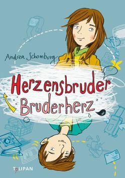 Herzensbruder, Bruderherz von Mahnkopf,  Dorothee, Schomburg,  Andrea