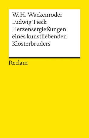 Herzensergießungen eines kunstliebenden Klosterbruders von Bollacher,  Martin, Tieck,  Ludwig, Wackenroder,  Wilhelm H