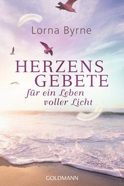 Herzensgebete für ein Leben voller Licht von Byrne,  Lorna, Lemke,  Bettina