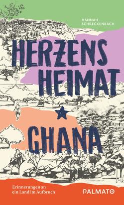 Herzensheimat Ghana von Schreckenbach,  Hannah