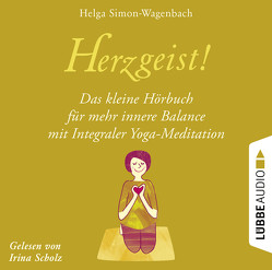 Herzgeist! von Scholz,  Irina, Simon-Wagenbach,  Helga