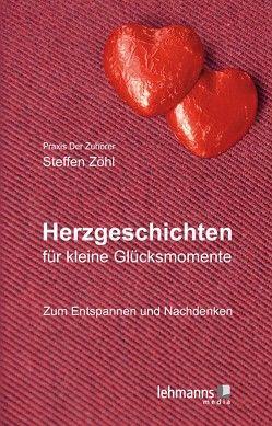 Herzgeschichten für kleine Glücksmomente von Zöhl,  Steffen