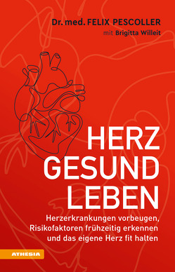 Herzgesund leben von Bachmeier,  Max, Pescoller,  Felix, Willeit,  Brigitta