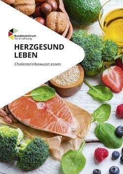 Herzgesund leben – cholesterinbewusst essen von Graf,  Christine, Rösch,  Ruth, Wahrburg,  Ursel
