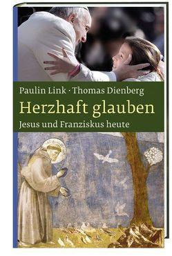Herzhaft glauben von Dienberg,  Thomas, Link,  Paulin