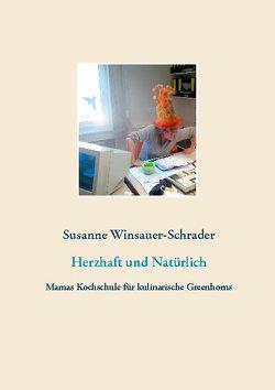 Herzhaft und Natürlich von Winsauer-Schrader,  Susanne