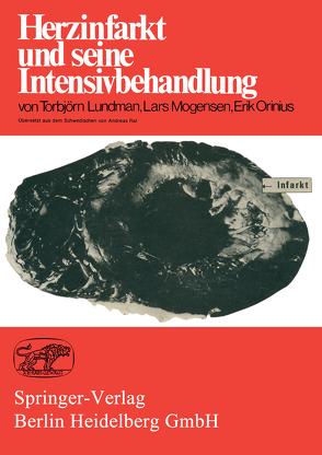 Herzinfarkt und seine Intensivbehandlung von Lundmann,  T., Mogensen,  L., Orinius,  E., Rat,  A.