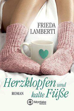 Herzklopfen und kalte Füße von Lamberti,  Frieda
