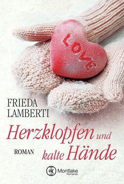 Herzklopfen und kalte Hände von Lamberti,  Frieda